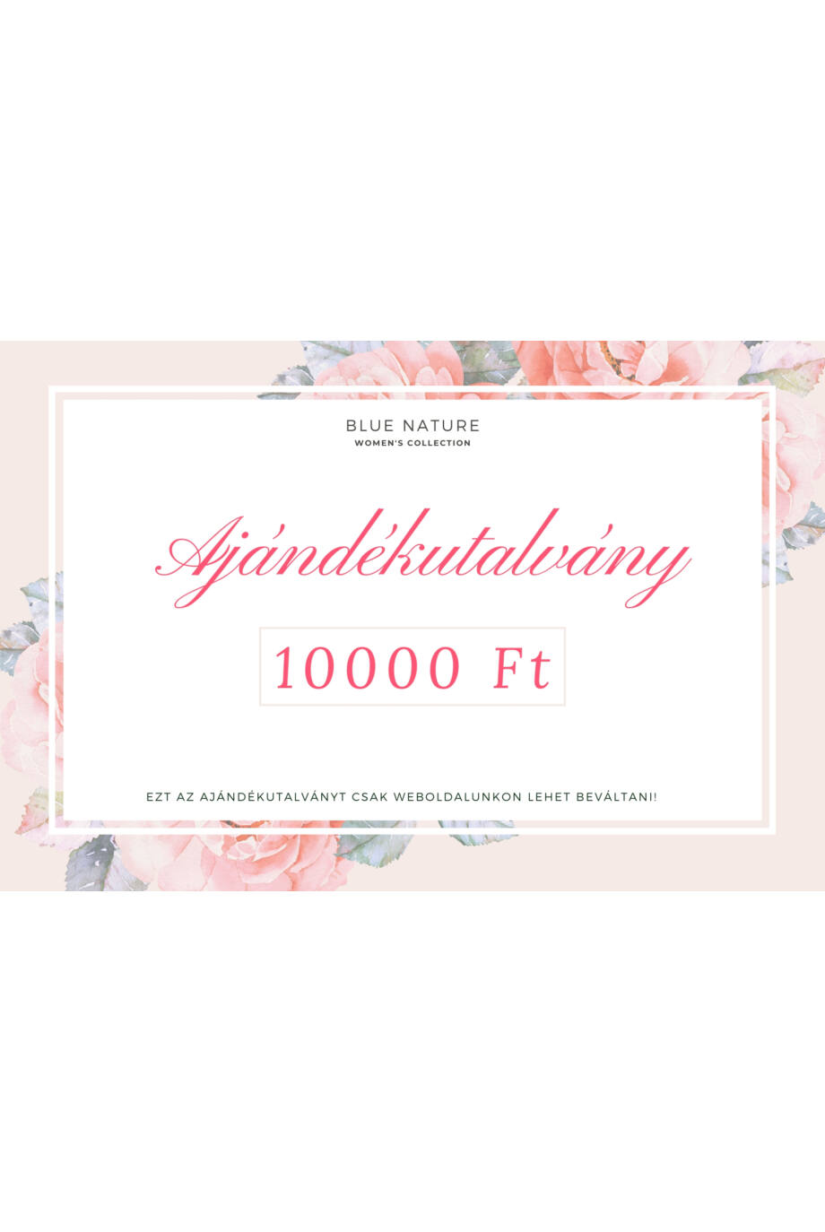 10.000 Ft-os AJÁNDÉKUTALVÁNY Felhasználható kizárólag a webshopban!!